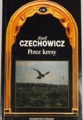 Okładka książki Przez kresy. Wybór wierszy i przekładów Józef Czechowicz