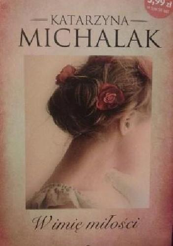 Okładka książki W imię miłości Katarzyna Michalak