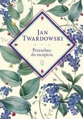Okładka książki Potrzebne do szczęścia Jan Twardowski,Aleksandra Iwanowska