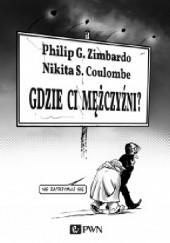 Okładka książki Gdzie ci mężczyźni? Philip G. Zimbardo,Nikita D. Coulombe