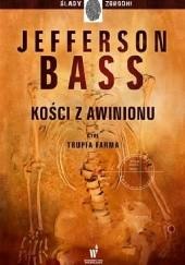 Okładka książki Kości z Awinionu Bill Bass,Jon Jefferson