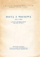 Okładka książki Maciej z Miechowa 1457-1523 : historyk, geograf, lekarz, organizator nauki Henryk Barycz