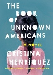 Okładka książki The Book of Unknown Americans Cristina Henriquez