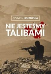 Okładka książki Nie jesteśmy talibami Szymon Hołownia