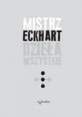 Okładka książki Mistrz Eckhart. Dzieła wszystkie. Tom 3 Eckhart von Hochheim