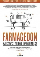 Okładka książki Farmagedon. Rzeczywisty koszt taniego mięsa Philip Lymbery,Isabel Oakeshott