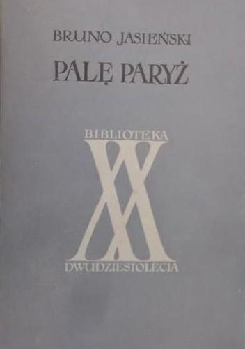 Okładka książki Palę Paryż Bruno Jasieński