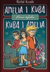 Okładka książki Amelia i Kuba. Kuba i Amelia. Nowa szkoła Rafał Kosik