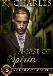 Okładka książki A Case of Spirits K.J. Charles