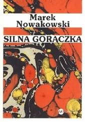 Okładka książki Silna gorączka Marek Nowakowski