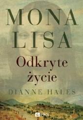 Okładka książki Mona Lisa. Odkryte życie Dianne Hales