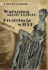 Okładka książki Warszawa – miasto grzechu. Prostytucja w II RP Paweł Rzewuski