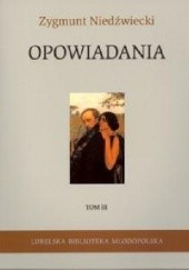 Okładka książki Opowiadania. Tom III Zygmunt Niedźwiecki