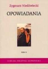 Okładka książki Opowiadania. Tom IV Zygmunt Niedźwiecki