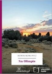 Okładka książki Na Olimpie Henryk Sienkiewicz
