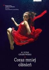 Okładka książki Coraz mniej olśnień Ałbena Grabowska