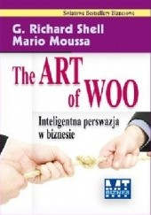 Okładka książki The Art of Woo. Inteligentna perswazja w biznesie