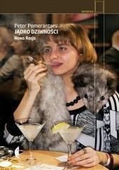 Okładka książki Jądro dziwności. Nowa Rosja