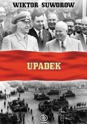 Okładka książki Upadek Wiktor Suworow