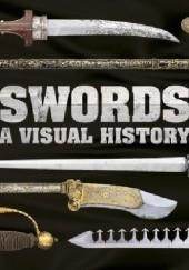 Okładka książki Swords. A visual history Chris McNab