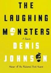 Okładka książki The Laughing Monsters Denis Johnson
