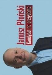 Okładka książki Kandydat na prezydenta Janusz Płoński