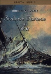 Okładka książki Stalowe fortece. Tom III Robert K. Massie