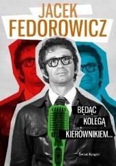 Okładka książki Będąc Kolegą Kierownikiem... Jacek Fedorowicz