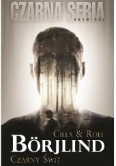 Okładka książki Czarny świt Rolf Börjlind,Cilla Börjlind