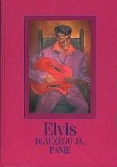 Okładka książki Elvis - dlaczego ja, Panie? Janusz Płoński