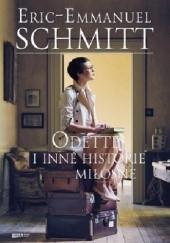Okładka książki Odette i inne historie miłosne Éric-Emmanuel Schmitt