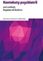 Okładka książki Konteksty psychiatrii Bogdan de Barbaro