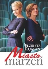 Okładka książki Miasto marzeń Elżbieta Ruman
