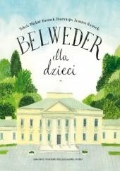 Okładka książki Belweder dla dzieci Michał Rusinek