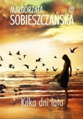 Okładka książki Kilka dni lata Małgorzata Sobieszczańska
