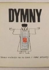 Okładka książki Słońce wschodzi raz na dzień i inne utwory Wiesław Dymny