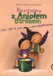 Okładka książki Rozmowy z Aniołem Stróżem o tym, jak to jest z samodzielnością Elżbieta Śnieżkowska-Bielak