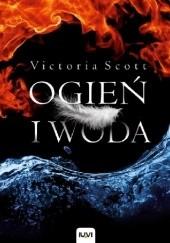Okładka książki Ogień i woda Victoria Scott