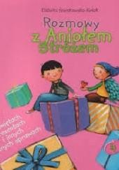 Okładka książki Rozmowy z Aniołem Stróżem o świętach, prezentach i innych ważnych sprawach Elżbieta Śnieżkowska-Bielak