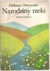 Okładka książki Narodziny rzeki Elżbieta Ostrowska