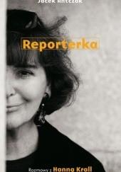 Okładka książki Reporterka Hanna Krall,Jacek Antczak