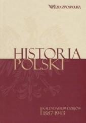 Okładka książki Historia Polski. Kalendarium dziejów. Tom 3. 1887-1943 praca zbiorowa