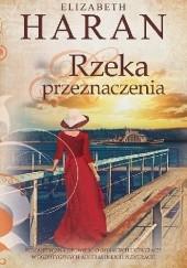 Okładka książki Rzeka przeznaczenia Elizabeth Haran