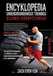 Okładka książki Encyklopedia undergroundowego treningu siłowo-kondycyjnego Zach Even-Esh