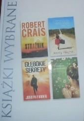 Okładka książki KSIĄŻKI WYBRANE: Strażnik, Głębokie sekrety, Dziewczyna, która miala pecha, Opiekun brzoskwiń Robert Crais