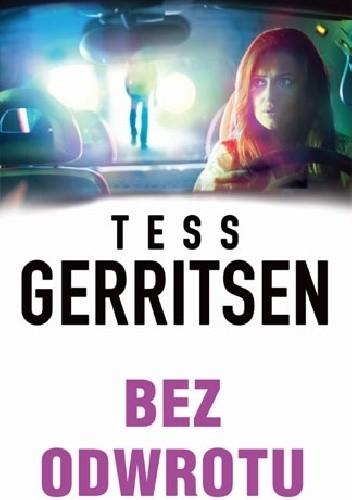 Okładka książki Bez odwrotu Tess Gerritsen