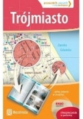Okładka książki Trójmiasto. Przewodnik - Celownik Monika Jurczyk,Katarzyna Głuc