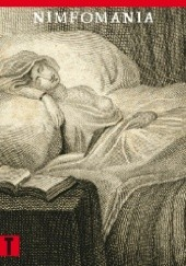 Okładka książki Nimfomania, czyli traktat o szale macicznym M. D. T. Bienville de
