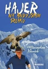 Okładka książki Hajer na andyjskim szlaku Mieczysław Bieniek