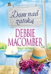 Okładka książki Dom nad zatoką Debbie Macomber
